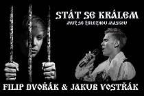 Stát se králem - Jakub Vostřák a Filip Dvořák.