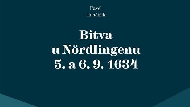 Obálka knihy Bitva u Nördlingenu 5. a 6. 9. 1634.