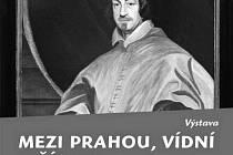 Výstava Mezi Prahou, Vídní a Římem; Kardinál Arnošt Vojtěch Harrach, arcibiskup pražský (1598 - 1667).