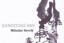 Obálka nového vydání Karpatských her Miloslava Nevrlého