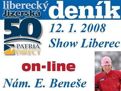 Zpravodajství ON-LINE  (sobota 12.1.2008) SHOW JIZERSKÁ 50 LIBEREC