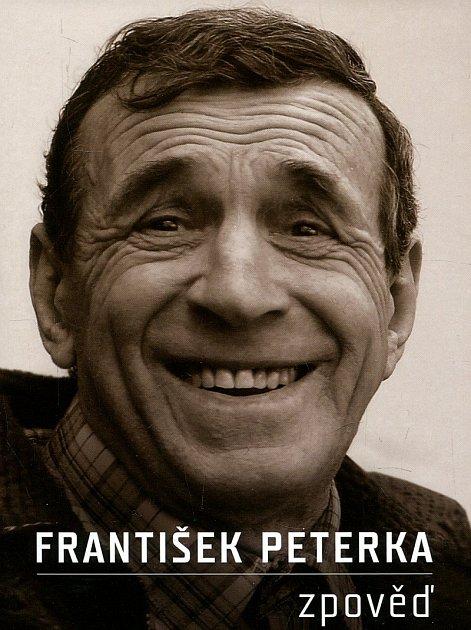 FRANTIŠEK PETERKA: Zpověď