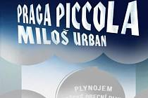 KNIŽNÍ NOVINKA Miloš Urban: Praga Piccola