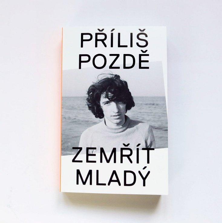 PŘÍLIŠ POZDĚ ZEMŘÍT MLADÝ  Vyšlo u BiggBoss 6. května 2015