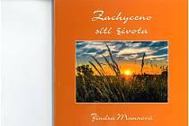 Třetí kniha Jindry Mannové se jmenuje Zachyceno sítí života.