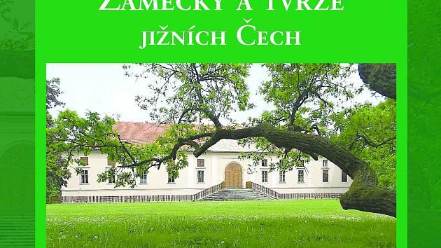Obálka nové knihy Jaroslavy Pixové Zámečky a tvrze jižních Čech aneb Jak se na nich žije dnes 3.