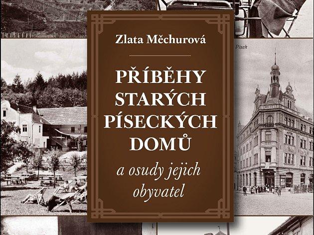 Kniha Příběhy starých píseckých domů a osudy jejich obyvatel autorky Zlaty Měchurové.