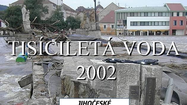Tisíciletá voda 2002 na Písecku objektivem redaktorů Píseckého deníku