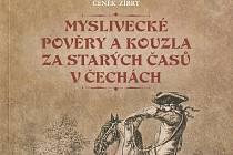 Milevské muzeum vydalo rozšířenou Zíbrtovu knihu o mysliveckých pověrách.