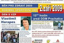 Běh pro zdravý 2009, který se uskuteční již 2. září od 15.00 hodin v areálu DDM Prachatice. Ve stejnou dobu se můžete těšit také na rodinné sportovní hry, které pořádá DDM Prachatice. Nebude chybět ani zpěv či autogramiáda Vlastimila Harapese.