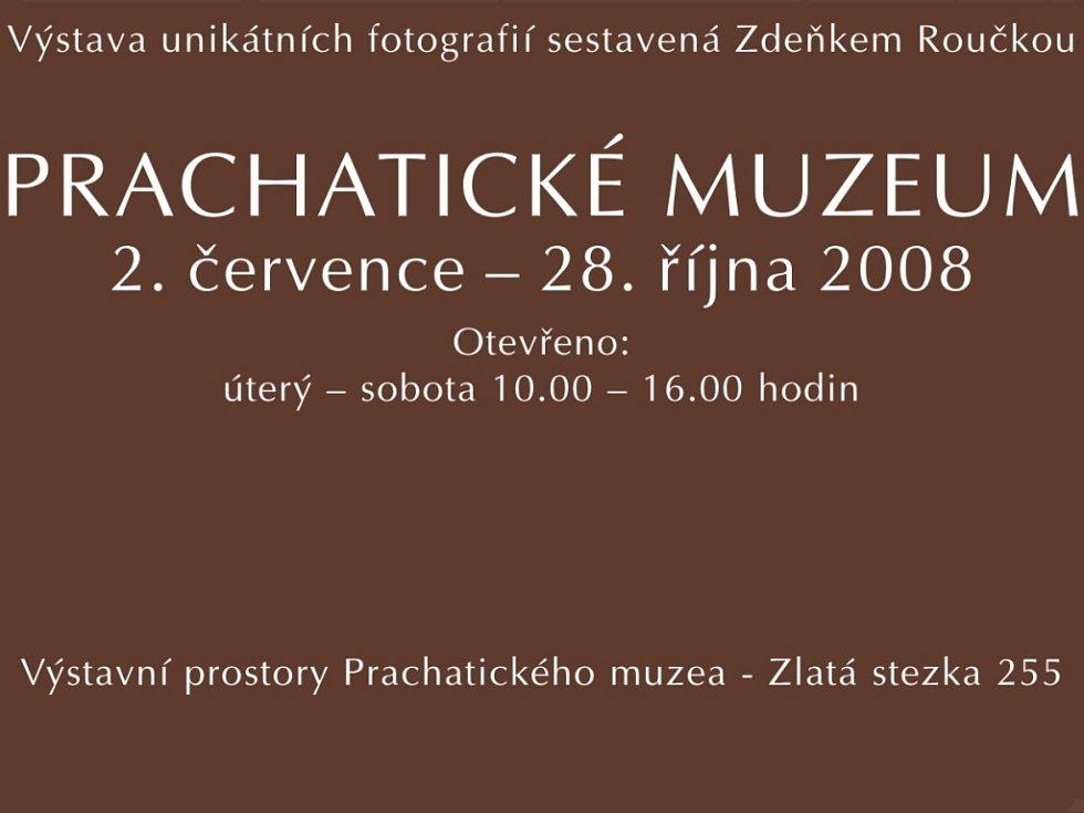 Výstava unikátních fotografií sestavená Zdeňkem Roučkou.