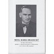 Strakonice - MUDr. Karel Hradecký se angažoval v protifašistickém odboji, a to se mu stalo osudným