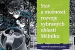 Stav možnosti a rozvoje vybraných oblastí Mělníku.