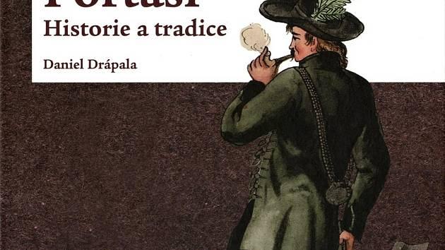 Obal nové knihy Daniela Drápaly - Portáši. Historie a tradice