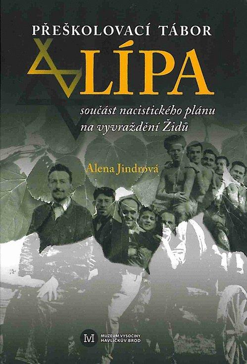 Alena Jindrová z Muzea Vysočiny napsala o táboře v  Lípě knihu