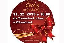 Česko zpívá koledy: 11.12. 2013 v 18:00 na Resselově náměstí v Chrudimi.
