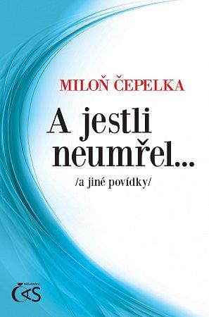 Kniha Miloně Čepelky.