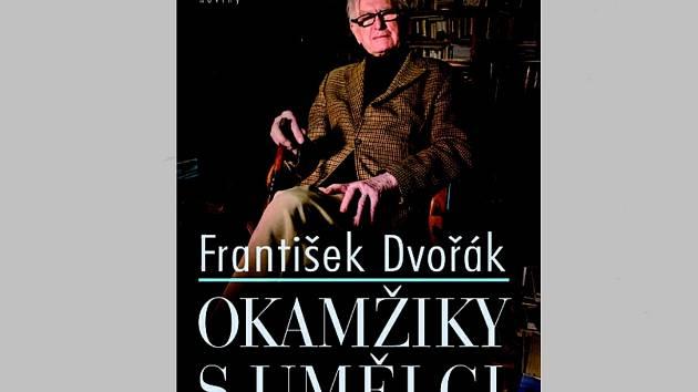 František Dvořák: Okamžiky s umělci.