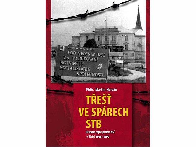 Třešť ve spárech STB. Tak se jmenuje nová kniha jihlavského spisovatele Martina Herzána, která vyšla minulý týden ve čtvrtek.