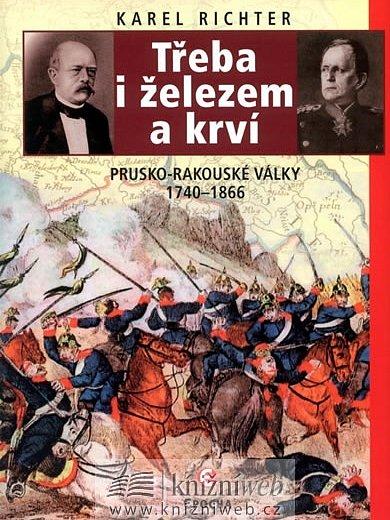 knihy historika Karla Richtera, kterou autor nazval Třeba i železem i krví.