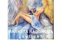 Výstava Markéty Radoňové.