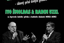 Show Ivo Šmoldase a Radima Uzla.