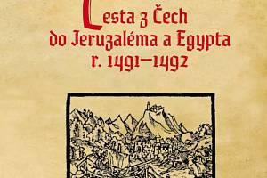 Martin Kabátník: Cesta z Čech do Jeruzaléma a Egypta r. 1491–1492.