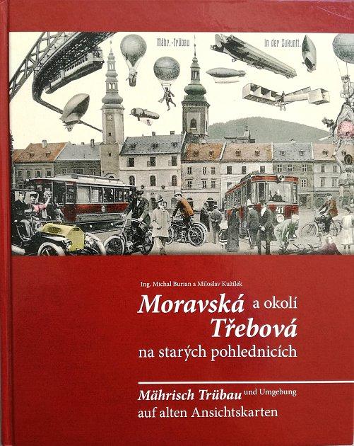 REPREZENTATIVNÍ KNIHA vyšla vloni na podzim. Autoři Michal Burian a Miloslav Kužílek vní shromáždili na čtyři stovky historických pohlednic zMoravskotřebovska.
