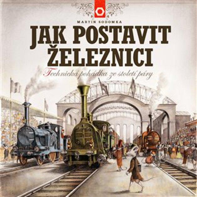 Nová kniha Martina Sodomky se věnuje železnici.