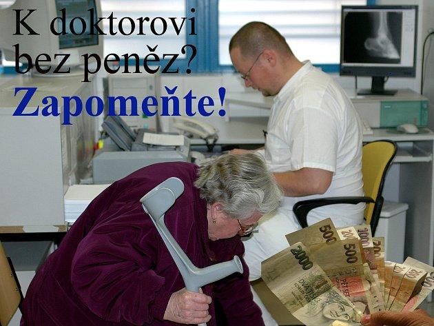 K lékaři s penězi od ledna 2008.