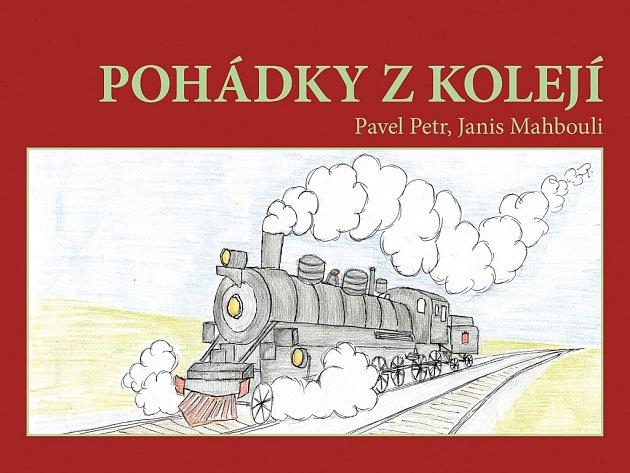 Pohádky zkolejí od spisovatele Pavla Petra ilustroval Janis Mahbouli.