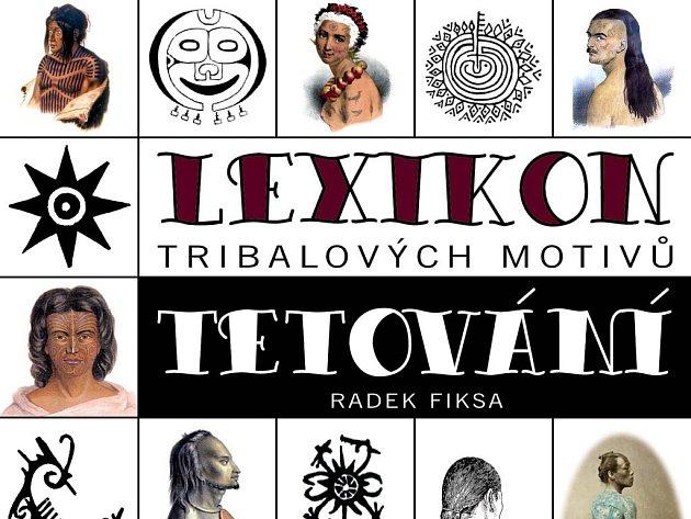 V knize Radka Fiksy najdou příznivci tetování mnoho zajímavého o tribalech ornamentech, co si po staletí tetovali lidé různých kmenů napříč světadíly.