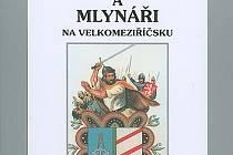 Mlýny a mlynáři na Velkomeziříčsku.