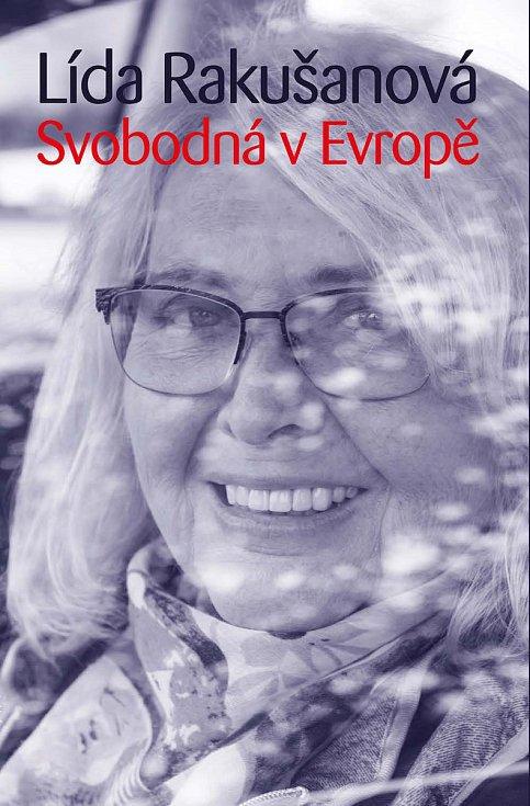 Lída Rakušanová vzpomíná v nové knize Svobodná v Evropě.