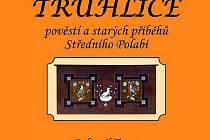 Obal knihy Truhlice pověstí a starých příběhů Středního Polabí od Bohumila Tuzara.