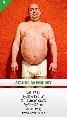 5 / Stanislav Moudrý - Věk: 37let - Bydliště: Krčmaň - Zaměstnání: OSVČ - Výška: 176cm - Váha: 115kg - Obvod pasu: 117cm