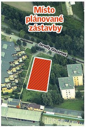 Místo plánovanbé zástavby vulici Jarmily Glazarové