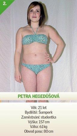 2 / Petra Hegedüšová - Věk: 21let - Bydliště: Šumperk - Zaměstnání: studentka - Výška: 157cm - Váha: 61kg - Obvod pasu: 80cm