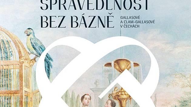 Výstava Spravedlnost bez bázně – Gallasové a Clam-Gallasové v Čechách