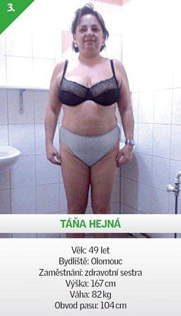 3 / Táňa Hejná - Věk: 49let - Bydliště: Olomouc - Zaměstnání: zdravotní sestra - Výška: 167cm - Váha: 82kg - Obvod pasu: 104cm