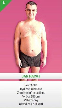1/ Jan Hacaj -  Věk: 39let - Bydliště: Olomouc - Zaměstnání: expedient - Výška: 183cm - Váha: 97kg - Obvod pasu: 113cm