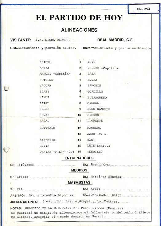 V březnu 1992 se Sigma Olomouc ve čtvrtfinále Poháru UEFA utkala s Realem Madrid (1:1 doma, 0:1 venku). Dobový zápis o utkání v Madridu