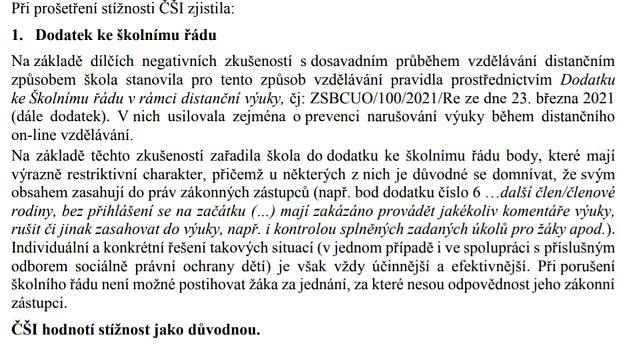 Česká školní inspekce vyhodnotila stížnost jako důvodnou vobou bodech.