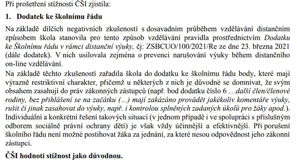 Česká školní inspekce vyhodnotila stížnost jako důvodnou v obou bodech.
