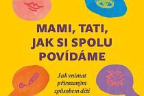 Hana Brodinová vydává knihu Mami, tati, jak si spolu povídáme.