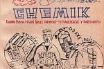 OBÁLKA studentského časopisu Chemik, který vycházel v letech 1956 až 1961. Studenti v něm vyjadřovali své názory, včetně těch kritických, vše ovšem bylo zarámováno svazáckým hávem.