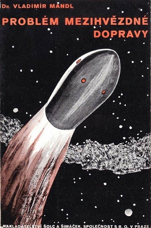 Před osmdesáti lety zemřel Vladimír Mandl. Plzeňan, který založil kosmické právo.  Na snímku titulní strana Mandlovy knihy o kosmických letech.