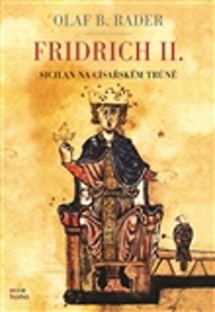 Obálka knihy Fridrich II. – Sicilan na císařském trůně