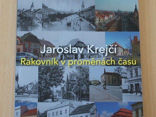 Kniha Jaroslava Krejčího Rakovník v proměnách času