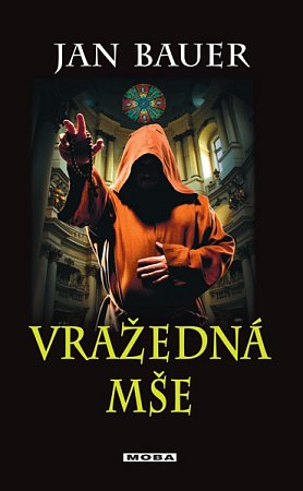 Nová kniha, kterou napsal Jan Bauer, má název Vražedná mše.